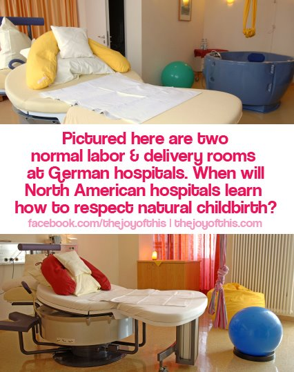 Normal Labor And Delivery Rooms In German Hospitals The Joy Of This