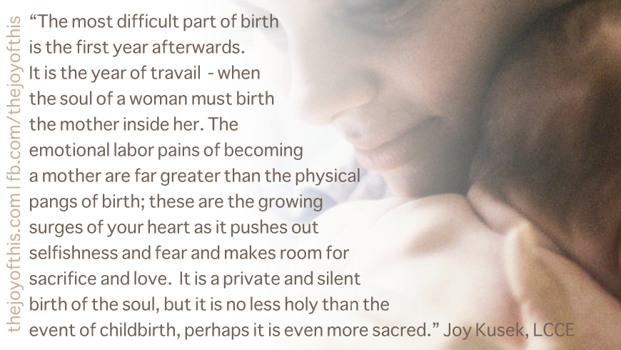 The Birth Of A Mother Quote The Joy Of This